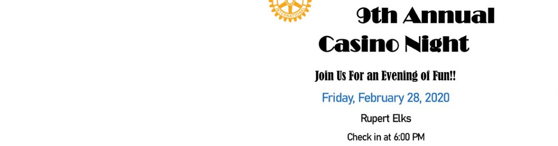 Rupert Rotary Casino Night – February 28, 2020